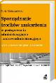 Sporządzanie środków zaskarżenia w postępowaniu administracyjnym i sądowoadministracyjnym : wraz z wzorami pism i kazusem - zdjęcie 1