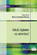 Fabryki dyplomów czy universitas? : o nadwiślańskiej wersji przemian w edukacji akademickiej