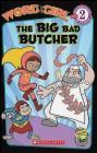 9780545100397 Wordgirl: The Big Bad Butcher (Level 2) Word Girl, Word Girl, Michael Anthony Steele Scholastic