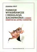 9788362015719 Funkcje wykonawcze i regulacja zachowania u dzieci chorych na astmę i cukrzycę Fryt Joanna ŻAK Wydawnictwo Akademickie