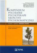 Kompendium psychiatrii, psychoterapii, medycyny psychosomatycznej - zdjęcie 1