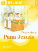 Przyjmujemy Pana Jezusa : podręcznik do nauki religii dla trzeciej klasy szkoły podstawowej