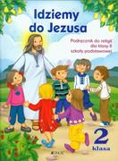 Idziemy do Jezusa : podręcznik do religii dla klasy II szkoły podstawowej